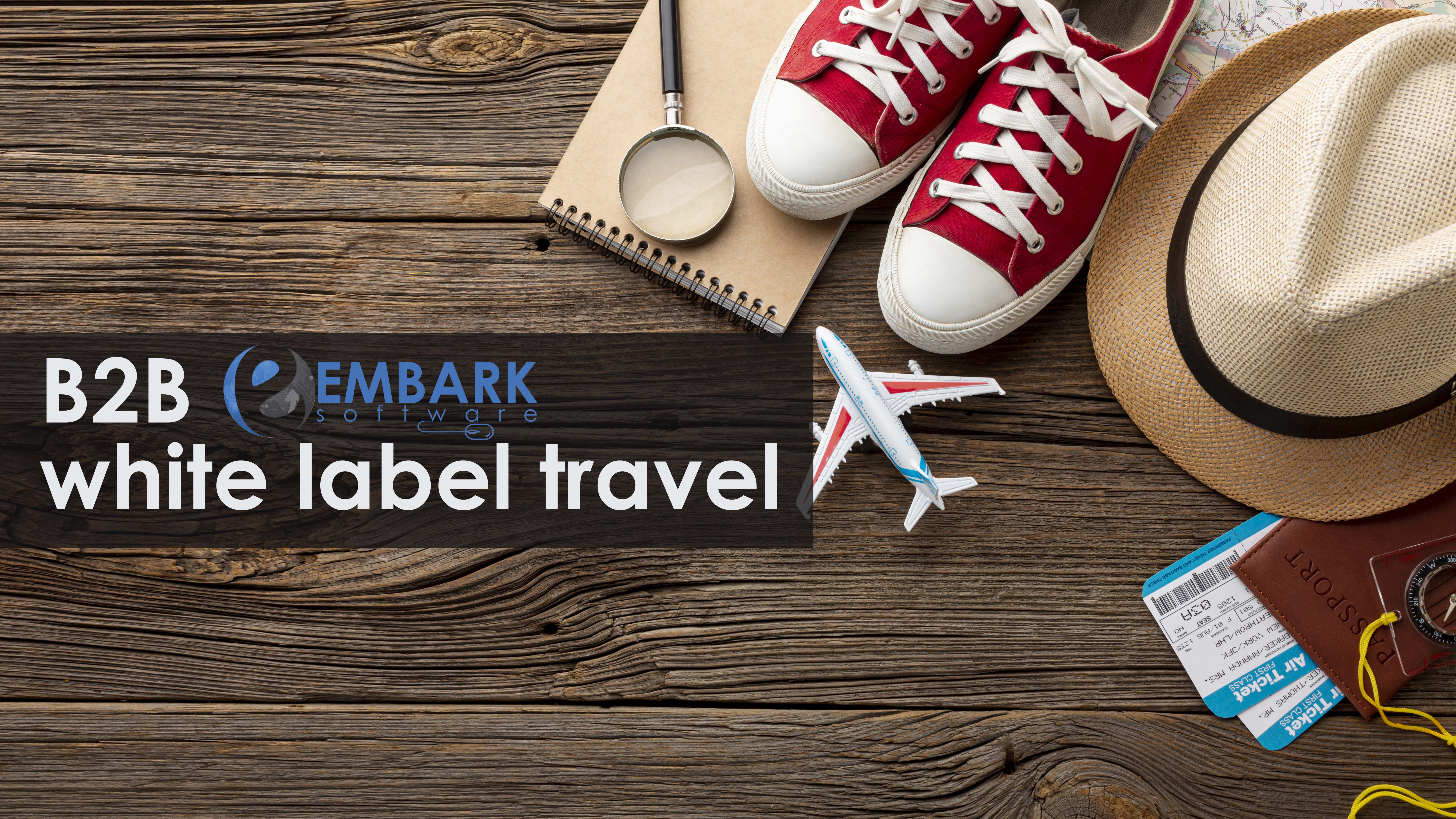 How B2B white label travel solution can add value to your business?