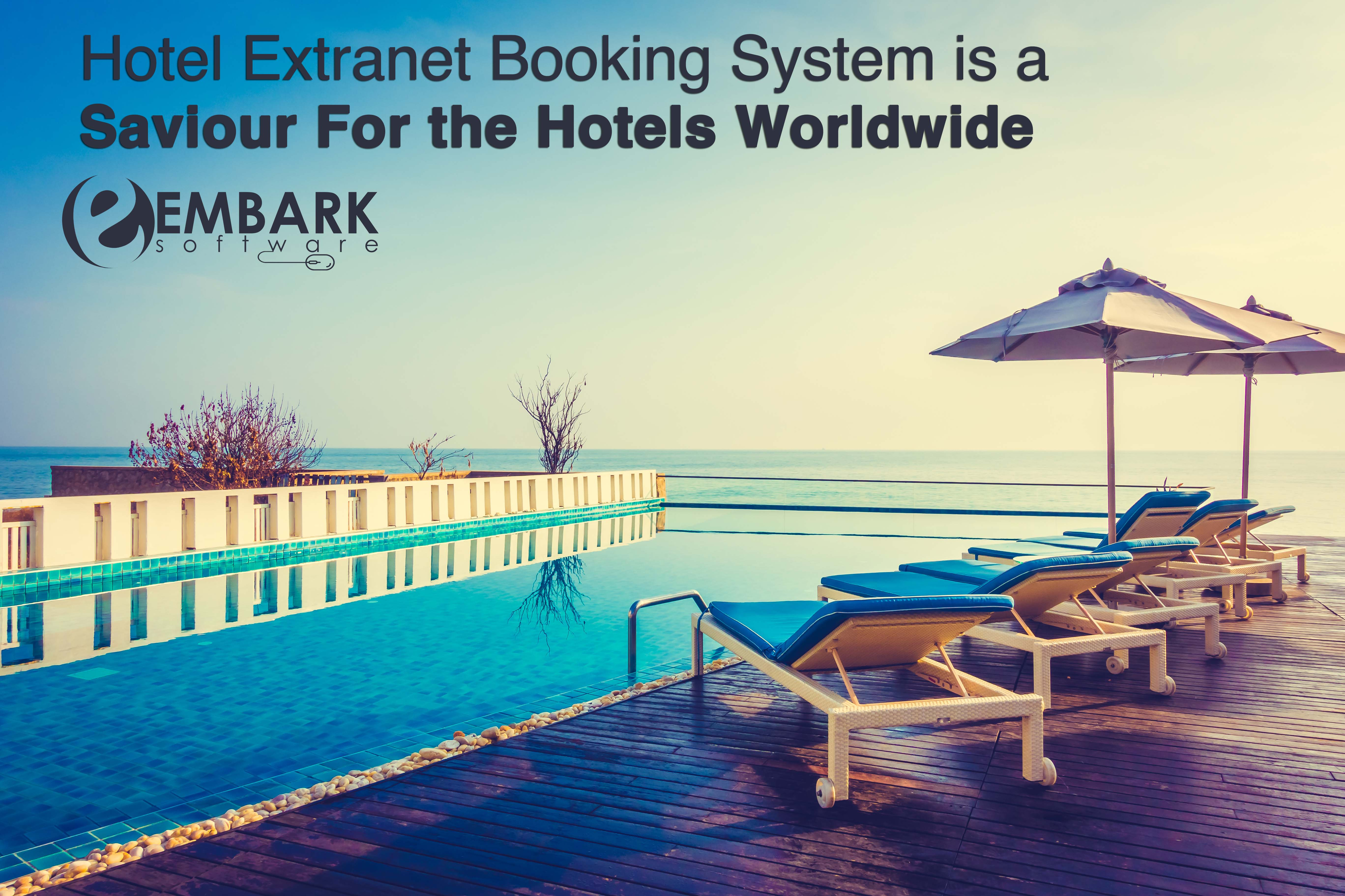 Hotel Extranet Booking System is a Saviour For the Hotels Worldwide