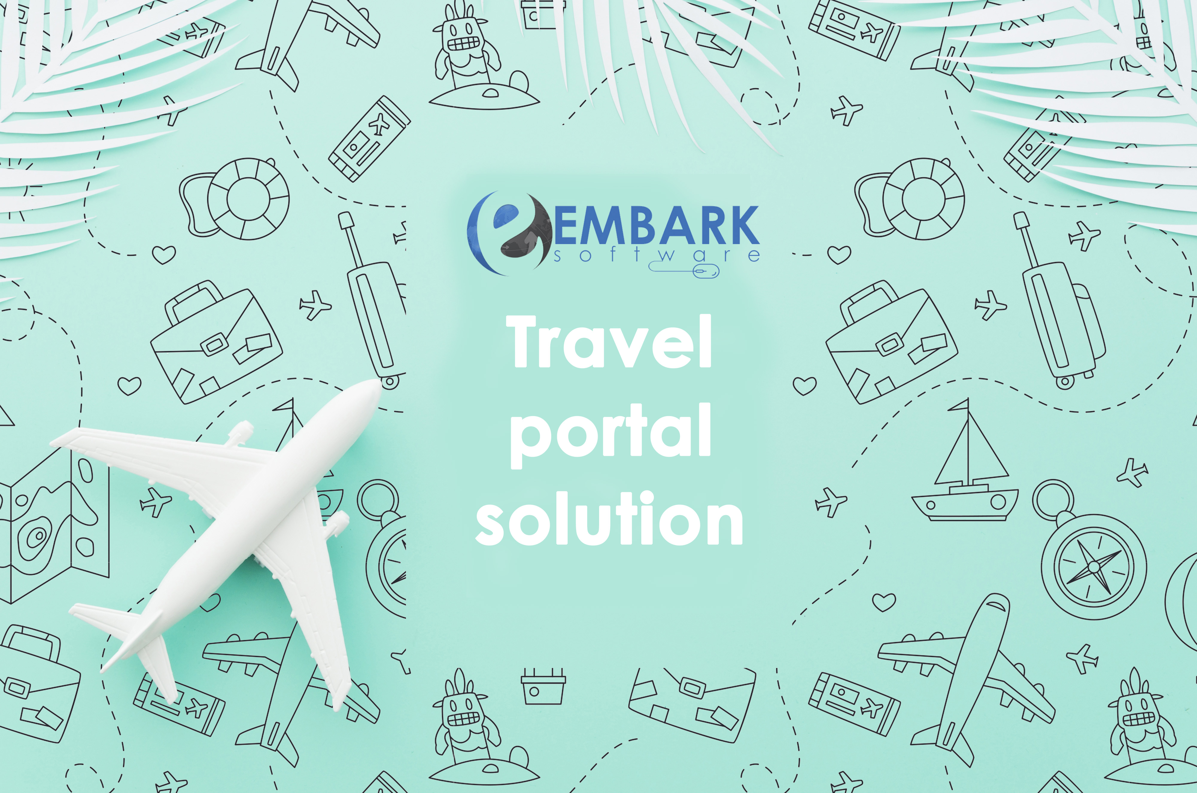 Six Reasons to Integrate Your Travel Business with Travel Portal Solution