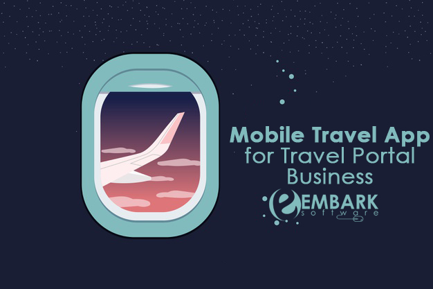 The Need of Mobile Travel App for Travel Portal Business